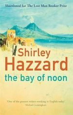 The Bay of Noon - Shirley Hazzard