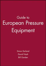 Guide to European Pressure Equipment : European Guide Series (REP) - Simon Earland