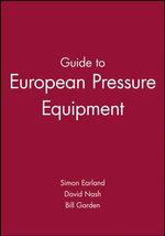 Guide to European Pressure Equipment : European Guide Series (REP) - Simon Earland
