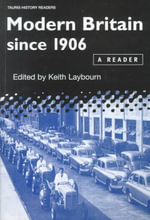 Modern Britain Since 1906 : A Reader - Keith Laybourn