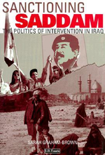 Sanctioning Saddam : The Politics of Intervention in Iraq - Sarah Graham Brown