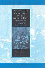 Crafts and Craftsmen of the Middle East : Fashioning the Individual in the Muslim Mediterranean - Suraiya Faroqhi