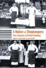 A Nation of Shopkeepers : Retailing in Britain 1550-2000 - Laura Ugolini