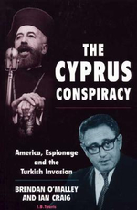 The Cyprus Conspiracy : America, Espionage and the Turkish Invasion :  America, Espionage and the Turkish Invasion - Brendan O'Malley