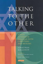 Talking to the Other : Jewish Interfaith Dialogue with Christians and Muslims - Jonathan Magonet