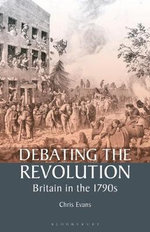 Debating the Revolution : Britain in the 1790s - Chris Evans
