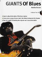 Giants of Blues : Learn to Play Blues Guitar Like the All-time Greats, from Robert Johnson to Eric Clapton - Neville Marten