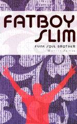 Funk Soul Brother : Fat Boy Slim - Martin James