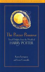 The Potter Pensieve : Trivial Delights from the World of