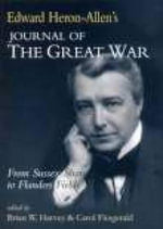 Edward Heron-Allen's Journal of the Great War : From Sussex Shore to Flanders Fields - Brian W. Harvey