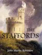 The Staffords, The : Architect to George III - John Martin Robinson