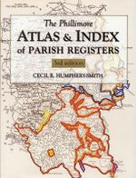 The Phillimore Atlas and Index of Parish Registers : PHILLIMORE