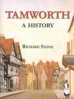 Tamworth : A History - Richard Stone