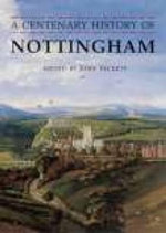 A Centenary History of Nottingham