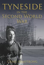 Tyneside in the Second World War - Craig Armstrong