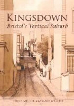Kingsdown : Bristol's Vertical Suburb - Mary Wright