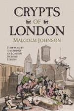 Crypts of London - Malcolm Johnson