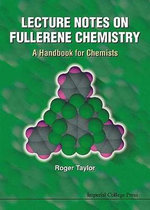 Lecture Notes on Fullerene Chemistry : A Handbook for Chemists - Roger Taylor
