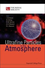 Ultrafine Particles in the Atmosphere : The Easy Way to Get Started - L. M. Brown