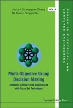 Multi-Objective Group Decision Making : Methods, Software and Applications with Fuzzy Set Techniques - Lu Jie