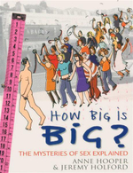 How Big Is Big? : The Mysteries of Sex Explained - Anne Hooper