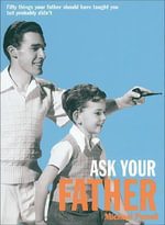 Ask Your Father : 50 Things Your Father Should Have Told You But Probably Didn't - Michael Powell