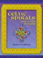 Celtic Spirals and Other Designs - Sheila Sturrock