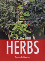Success with Herbs : Success With... Ser. - Yvonne Cuthbertson