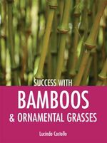 Bamboos and Ornamental Grasses - Lucinda Costello