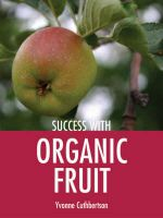 Organic Fruit : Success With... Series - Yvonne Cuthbertson