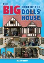 The Big Book of the Dolls' House - Jean Nisbett