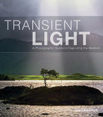 Transient Light : A Photographic Guide to Capturing the Medium - Ian Cameron
