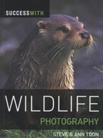 Success with Wildlife Photography - Steve Toon