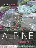 Success with Alpine Gardening : Success with ...S. - Graham Clarke