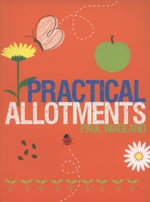 Practical Allotments : Seasonal Planner and Cookbook - Paul Wagland