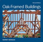 Oak-Framed Buildings - Rupert Newman