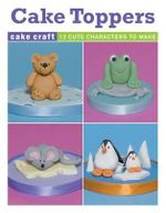 Cake Toppers Booklet - Ann Pickard