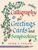 Calligraphy for Greeting Cards and Scrapbooking : The Getty Apocalypse Manuscript - Peter E. Taylor