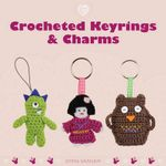 Crocheted Keyrings and Charms - Emma Varnam