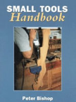 Small Tools Handbook : Making Decoys and Other Birds - Peter Bishop