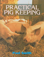 Pig Keeping Manual - Paul Smith