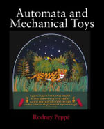 Automata and Mechanical Toys - Rodney Peppe