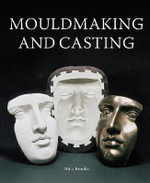 Mouldmaking and Casting : A Technical Manual - Nick Brooks