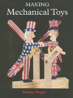 Making Mechanical Toys - Rodney Peppe