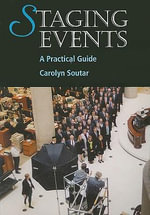 Staging Events : A Practical Guide - Carolyn Soutar