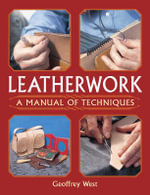 Leatherwork : A Manual of Techniques - Geoffrey West