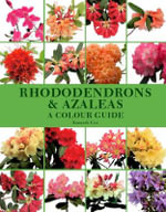 Rhododendrons and Azaleas : A Colour Guide - Kenneth Cox