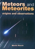Meteors and Meteorites : Origins and Observations - Martin Beech