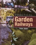 Practical Garden Railways - Peter Jones