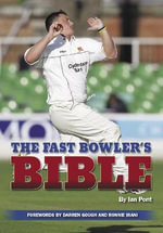 The Fast Bowler's Bible : America's Greatest Game - Ian Pont